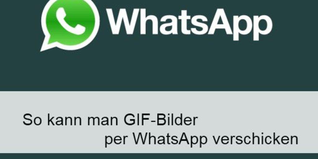 Whatsapp Gif Bilder Senden Teilen Und Als Status Nutzen Giga