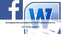 Durchgestrichen schreiben: So klappts bei Word, Facebook und Co.