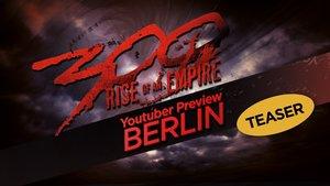 "TEASER zur Youtuber-Preview von ""300: Rise Of An Empire"""