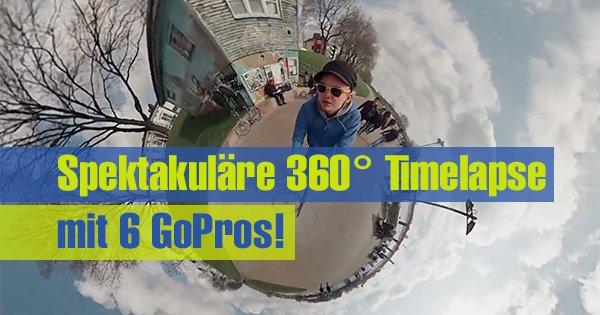 Spektakuläre 360° Timelapse mit 6 GoPros!