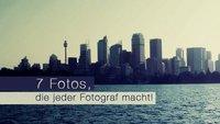 7 Fotos, die jeder Fotograf macht!