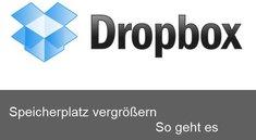 Dropbox Speicher erweitern: So geht es kostenlos