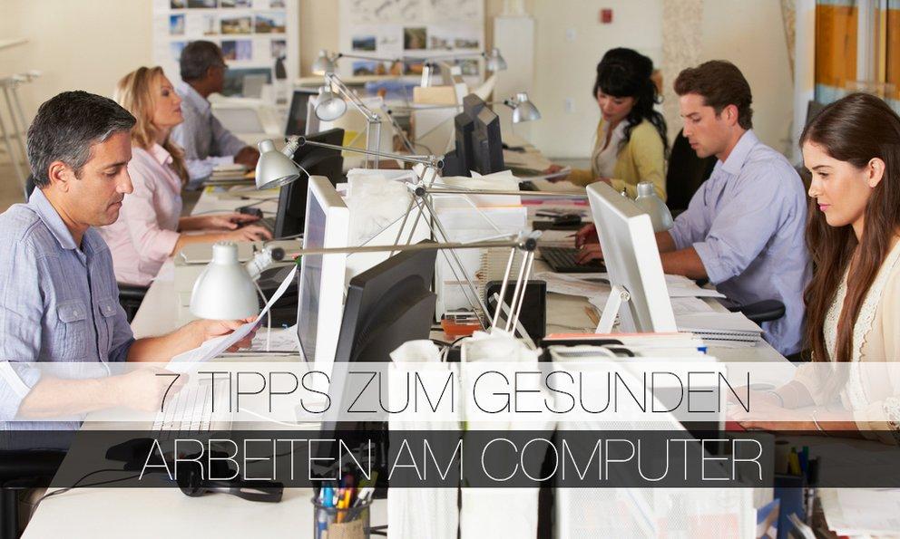 7 Tipps zur gesunden Arbeit am Computer