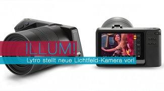 ILLUM! Lytro stellt neue Lichtfeld-Kamera vor!