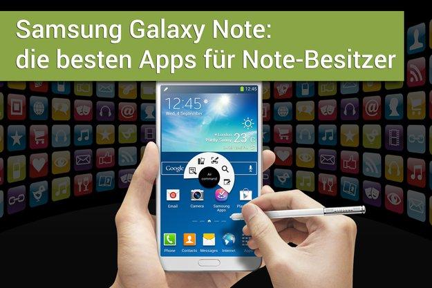 Samsung Galaxy Note: die besten Apps für Note-Besitzer und Stylus-Nutzer