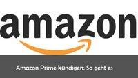 Amazon Prime kündigen und Mitgliedschaft beenden