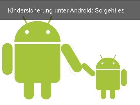 Android Kindersicherung für Surfen und Zeitbegrenzung einrichten