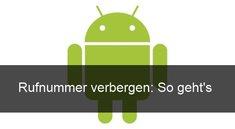 Android: Nummer unterdrücken auf Samsung Galaxy, HTC und Co. (#31#)