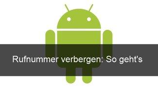 Android: Nummer unterdrücken auf Galaxy S3, S4, HTC One etc.