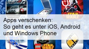 Apps verschenken auf Android, iPhone, iPad oder Windows Phone