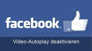 Facebook: (Ton-) Autoplay bei Videos deaktivieren (Android, iPhone, iPad und PC)