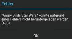 Google Play Store: Fehler 498 - App konnte nicht heruntergeladen werden
