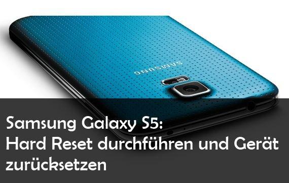 Samsung Galaxy S5: Hard Reset durchführen und Fehler beheben