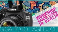 Canon 1200D Workshop - GIGA FOTO Tagebuch