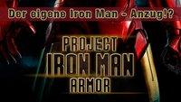 Der eigene Iron Man - Anzug! Wer will ihn nicht haben?