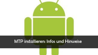 MTP-Treiber installieren: Android-Gerät mit Windows verbinden