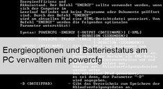 Powercfg: Energieoptionen am PC verwalten und Batteriestatus prüfen