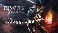 radio giga #159: Trials Fusion, Risen 3, Prince of Persia und Tobi geht und kommt dann wieder