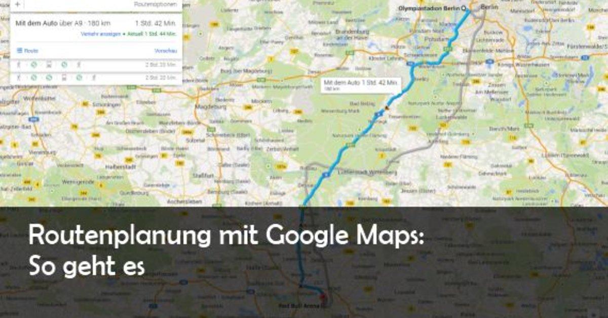 Google Maps Routen Berechnen Im Browser So Gehts Giga