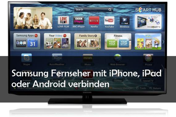 Lg Fernseher Mit Iphone Verbinden : Smartphone und tablet mit samsung fernseher verbinden android und