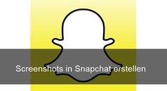 Snapchat: Screenshots machen - so geht's auch unbemerkt auf Android und iOS