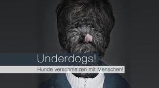 Underdogs! Hunde verschmelzen mit Menschen!