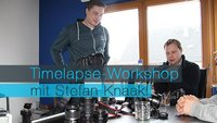 Timelapse-Workshop mit Stefan Knaak!