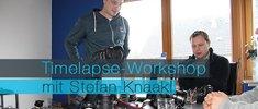 Timelapse-Workshop mit Stefan Knaak!