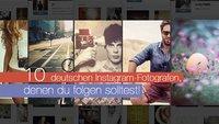 10 deutsche Instagram-Fotografen, denen du folgen solltest!