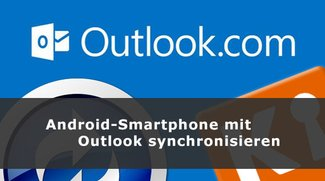 Android mit Outlook synchronisieren – so gehts!