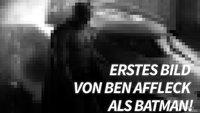 Batman vs. Superman: Seht Ben Affleck als Dark Knight