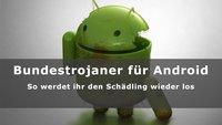 Bundestrojaner für Android entfernen – so geht's!