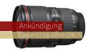 Ankündigung des Canon EF 16-35mm f/4L IS Objektives