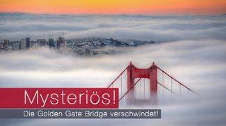 Mysteriös! Die Golden Gate Bridge verschwindet!