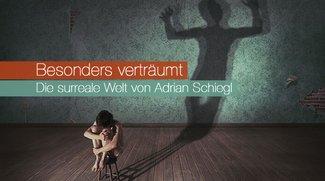 Besonders verträumt - Die surreale Welt von Adrian Schiegl