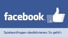 Facebook: Spieleanfragen blockieren - So geht's