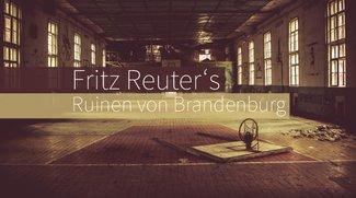 Fritz Reuter lebt und fotografiert die Ruinen von Brandenburg