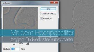 Photoshop: Hochpassfilter gegen Bildverluste und Unschärfe