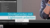 Tipps zum Lightroom-Workflow - Strukturierter arbeiten