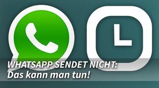 WhatsApp sendet nicht: Nachrichten kommen nicht an - Das kann man tun!