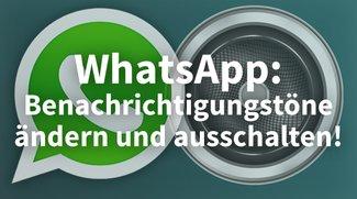 Whatsapp: Benachrichtigungston ändern oder ausschalten (Android + iOS)