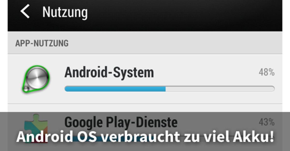 Android OS verbraucht zu viel Akku? Android-Betriebssystem-Service