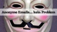 Anonyme E-Mail verschicken - So macht man es richtig!