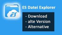ES Datei Explorer – Download, alte Version & Alternative