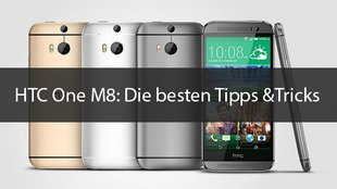 HTC One M8: Tipps & Tricks