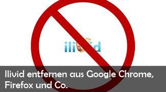 Ilivid Virus entfernen: So geht's im Firefox, IE und bei Google Chrome