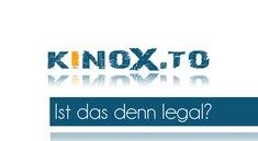 Kinox.to: Filme und mehr online sehen - Ist das legal?