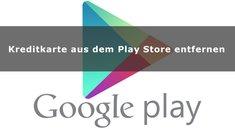 Kreditkarte aus dem Google Play Store entfernen
