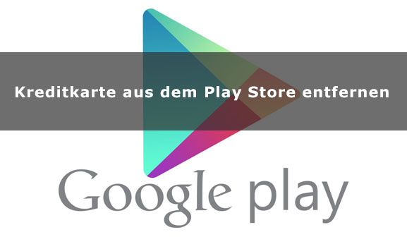 Google Play Zahlungsmethoden Entfernen