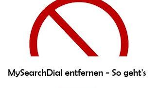 MySearchDial Virus entfernen aus dem Browser